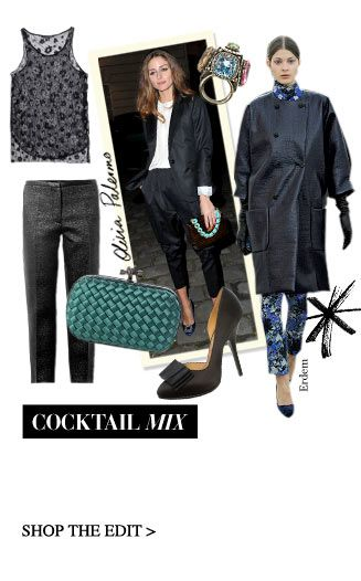 COCKTAIL MIX  The super-chic afte-dark option: think subtle shine and print mixed with tuxedo-inspired tailoring and great heels