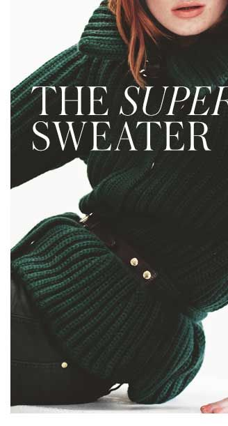 THE SUPER SWEATER - The humble jumper is transformed into the statement knit this season. It's an essential wardrobe update for fashion's new focus on daywear - SHOP THE EDIT