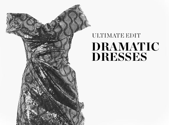 SHOP DRAMATIC DRESSES >