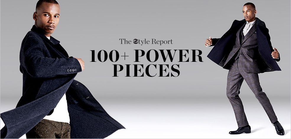 THE STYLE REPORT: 100+ POWER PIECES