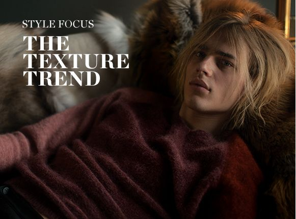 STYLE FOCUS: THE TEXTURE TREND
