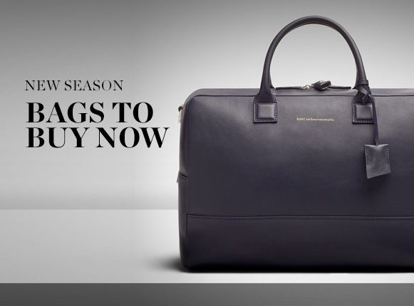 NEW SEASON: BAGS TO BUY NOW