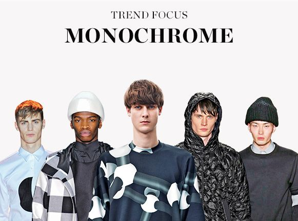 TREND FOCUS: MONOCHROME