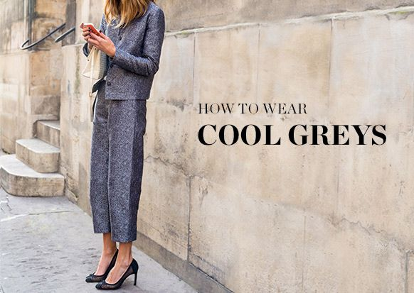 HOW TO WEAR: COOL GREYS