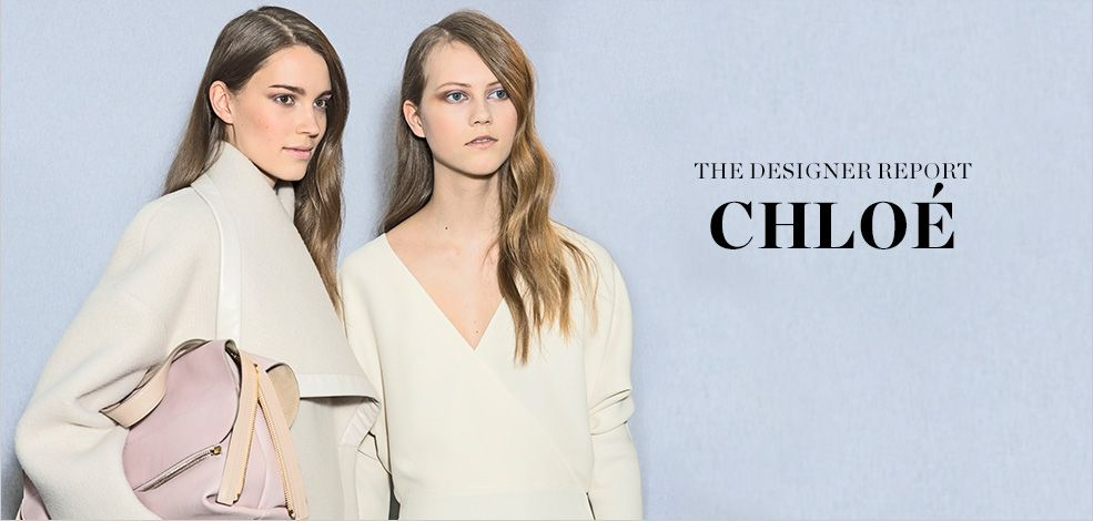 THE DESIGNER REPORT: CHLOÉ
