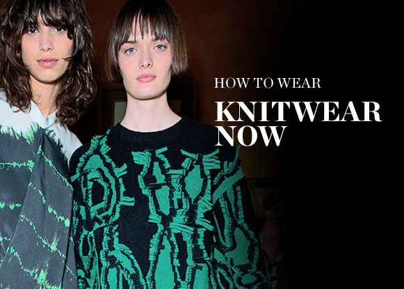 HOW TO WEAR: KNITWEAR  NOW