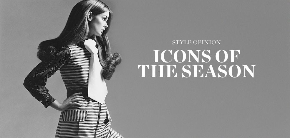 STYLE OPINION: ICONS OF THE SEASON