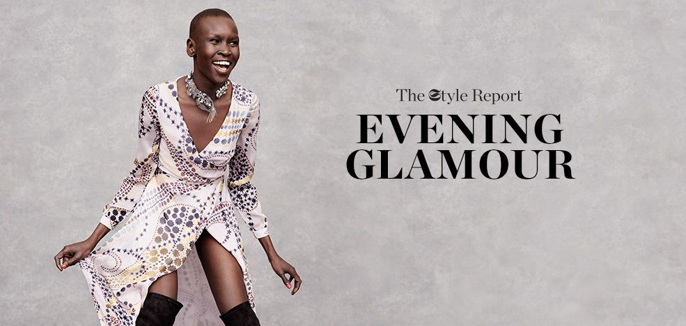 THE STYLE REPORT: EVENING GLAMOUR