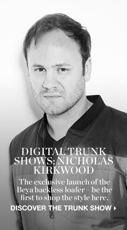 DISCOVER THE NICHOLAS KIRKWOOD DIGITAL TRUNK SHOW >